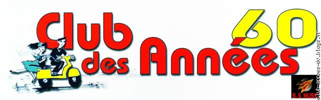 Club-annees-60 [blogs.fr Le Blog Multimédia 100% Facile Et